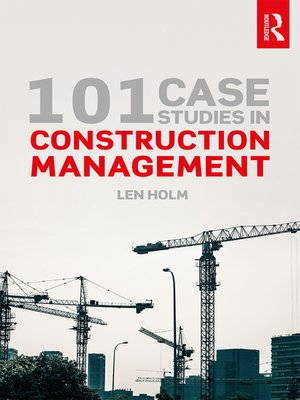 cover image of 101 Case Studies in Construction Management
