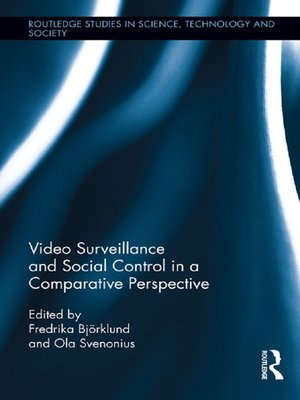 cover image of Video Surveillance and Social Control in a Comparative Perspective