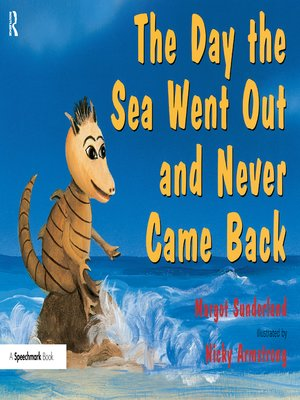 cover image of The Day the Sea Went out and Never Came Back