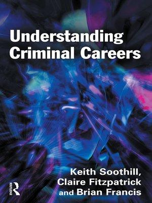 cover image of Understanding Criminal Careers