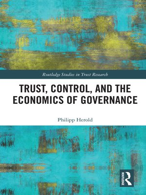 cover image of Trust, Control, and the Economics of Governance