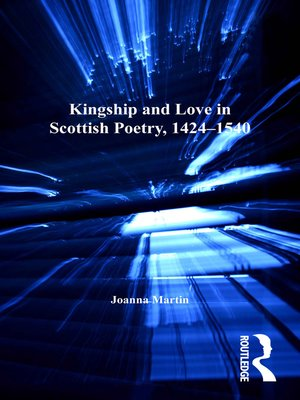 cover image of Kingship and Love in Scottish Poetry, 1424–1540