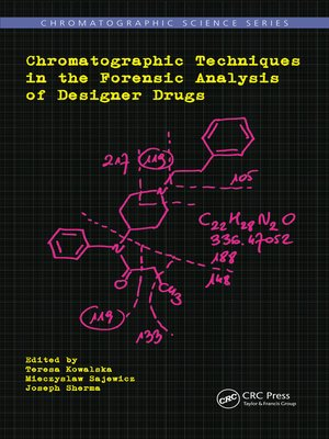 cover image of Chromatographic Techniques in the Forensic Analysis of Designer Drugs
