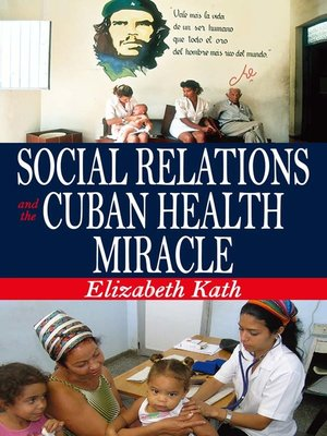 cover image of Social Relations and the Cuban Health Miracle