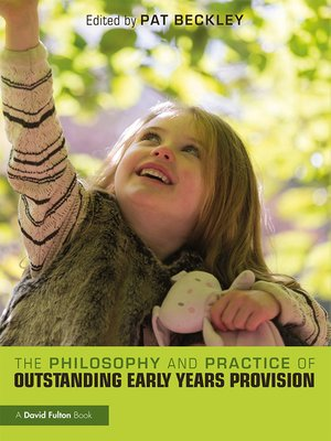 cover image of The Philosophy and Practice of Outstanding Early Years Provision