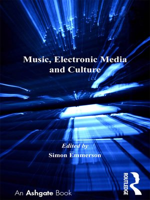 cover image of Music, Electronic Media and Culture