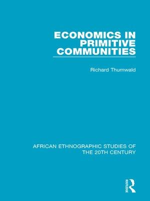 cover image of Economics in Primitive Communities