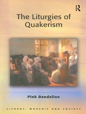 cover image of The Liturgies of Quakerism