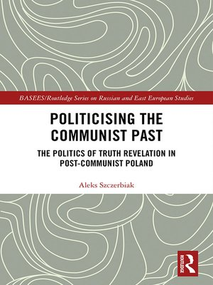cover image of Politicising the Communist Past