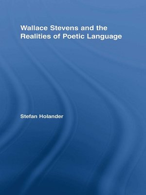 cover image of Wallace Stevens and the Realities of Poetic Language