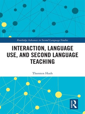 cover image of Interaction, Language Use, and Second Language Teaching