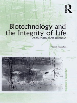 cover image of Biotechnology and the Integrity of Life