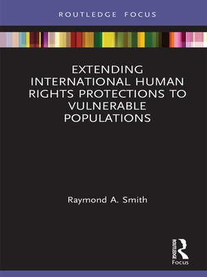 cover image of Extending International Human Rights Protections to Vulnerable Populations