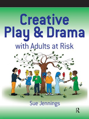 cover image of Creative Play and Drama with Adults at Risk