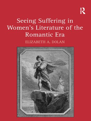 cover image of Seeing Suffering in Women's Literature of the Romantic Era