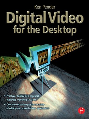 cover image of Digital Video for the Desktop