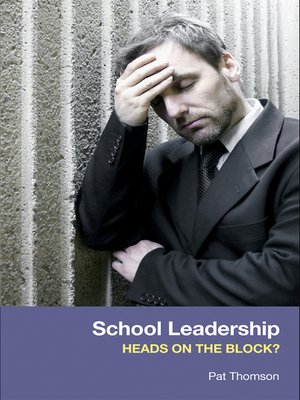 cover image of School Leadership--Heads on the Block?