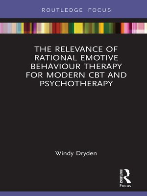 cover image of The Relevance of Rational Emotive Behaviour Therapy for Modern CBT and Psychotherapy
