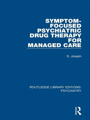 cover image of Symptom-Focused Psychiatric Drug Therapy for Managed Care