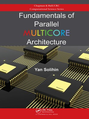 cover image of Fundamentals of Parallel Multicore Architecture