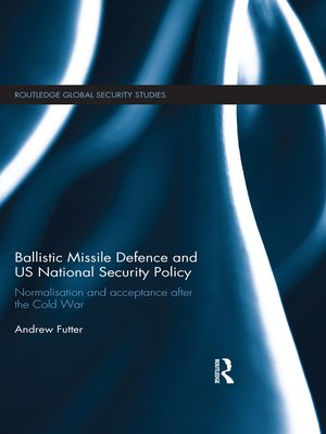 cover image of Ballistic Missile Defence and US National Security Policy
