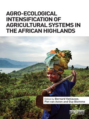 cover image of Agro-Ecological Intensification of Agricultural Systems in the African Highlands