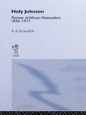 cover image of 'Holy' Johnson, Pioneer of African Nationalism, 1836-1917