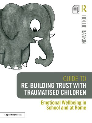 cover image of Guide to Re-building Trust with Traumatised Children