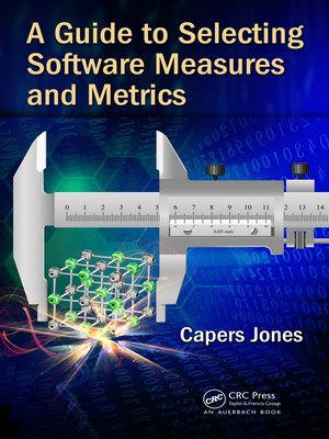 cover image of A Guide to Selecting Software Measures and Metrics