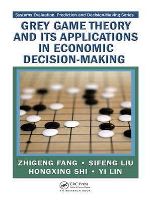 cover image of Grey Game Theory and Its Applications in Economic Decision-Making