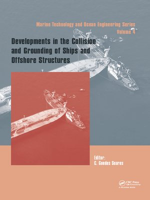 cover image of Developments in the Collision and Grounding of Ships and Offshore Structures