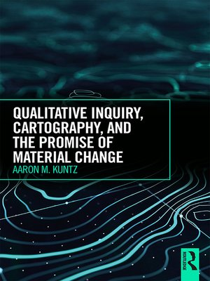 cover image of Qualitative Inquiry, Cartography, and the Promise of Material Change