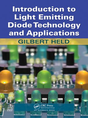 cover image of Introduction to Light Emitting Diode Technology and Applications