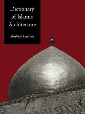 cover image of Dictionary of Islamic Architecture