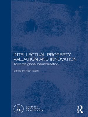 cover image of Intellectual Property Valuation and Innovation