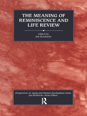 cover image of The Meaning of Reminiscence and Life Review