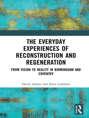 cover image of The Everyday Experiences of Reconstruction and Regeneration