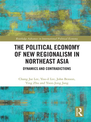 cover image of The Political Economy of New Regionalism in Northeast Asia