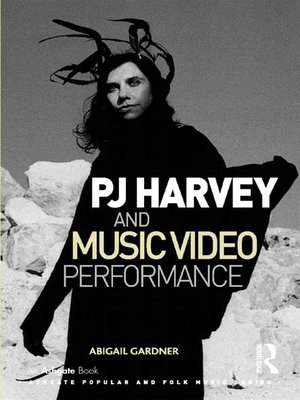 cover image of PJ Harvey and Music Video Performance