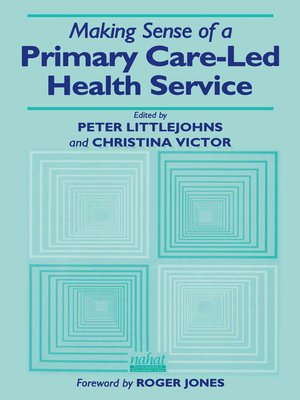 cover image of Making Sense of a Primary Care-Led Health Service