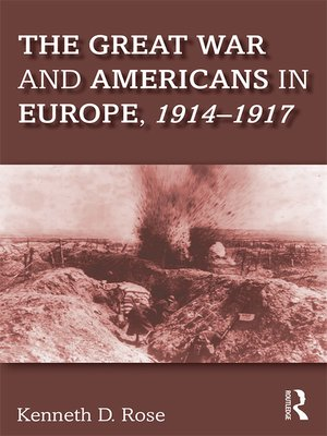 cover image of The Great War and Americans in Europe, 1914-1917