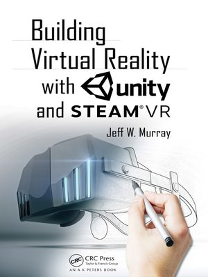 cover image of Building Virtual Reality with Unity and Steam VR