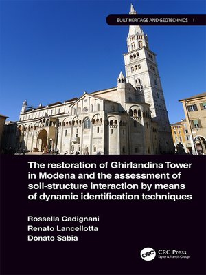 cover image of The Restoration of Ghirlandina Tower in Modena and the Assessment of Soil-Structure Interaction by Means of Dynamic Identification Techniques