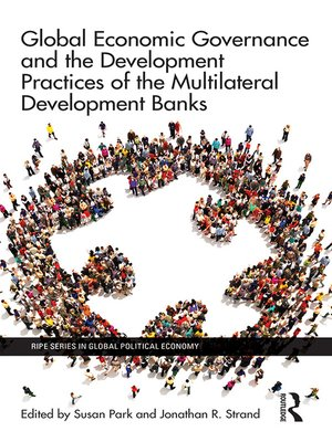 cover image of Global Economic Governance and the Development Practices of the Multilateral Development Banks