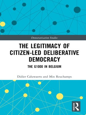 cover image of The Legitimacy of Citizen-led Deliberative Democracy
