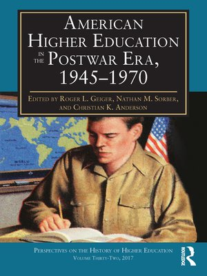 cover image of American Higher Education in the Postwar Era, 1945-1970