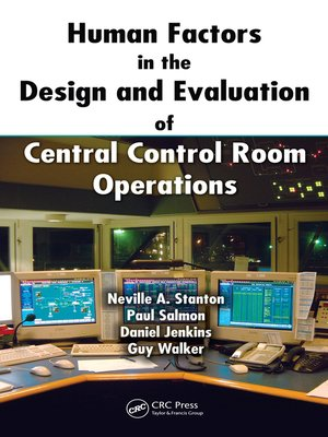 cover image of Human Factors in the Design and Evaluation of Central Control Room Operations