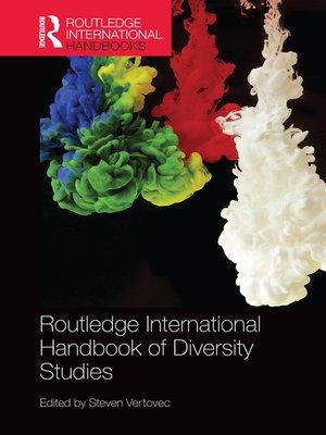 cover image of Routledge International Handbook of Diversity Studies