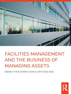 cover image of Facilities Management and the Business of Managing Assets