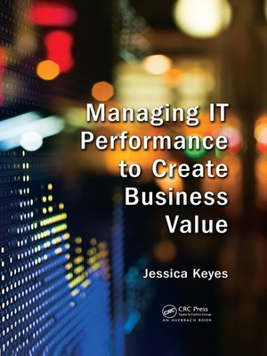 cover image of Managing IT Performance to Create Business Value